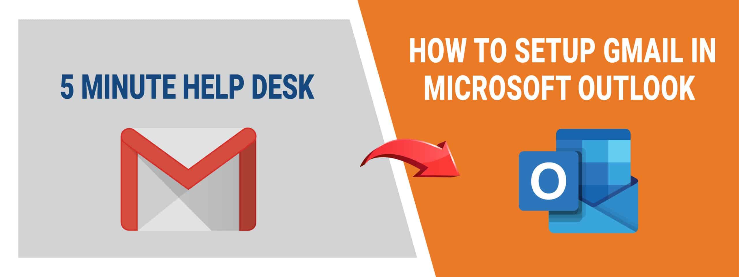 How do I setup gmail in Microsoft Outlook   5 Minute Help Desk